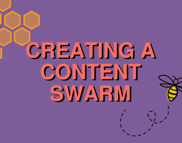 Creating a content swarm featured image